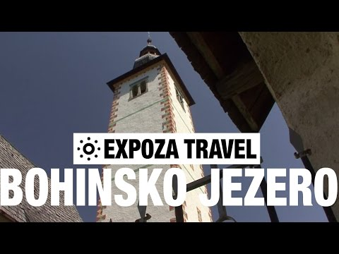 Bohinjsko Jezero (Slovenia) Vacation Travel Video Guide