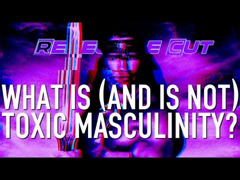 What Is (and Is Not) Toxic Masculinity? | Renegade Cut