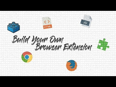 Create Your Own Browser Extension With JS , HTML