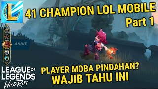 Pembahasan 41 Champion LoL Mobile Part #1 - League of Legends : Wild Rift