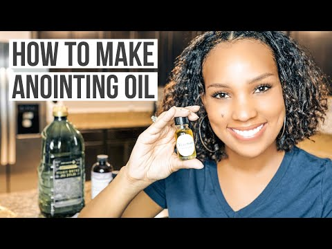 How to Make Anointing Oil   Anointing Oil Prayer and Instructions