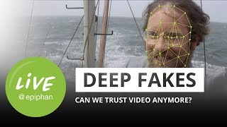Deep fakes! Can we trust video anymore?