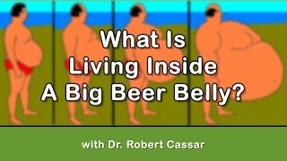 What Is Living inside a Big Beer Belly? I Dr. Robert Cassar
