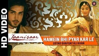 Hamein Bhi Pyar Kar Le - Jaanisaar | Shreya Ghoshal | Imran Abbas, Muzaffar Ali & Pernia Qureshi
