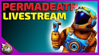 Permadeath Live Stream! Beyond Update No Man's Sky