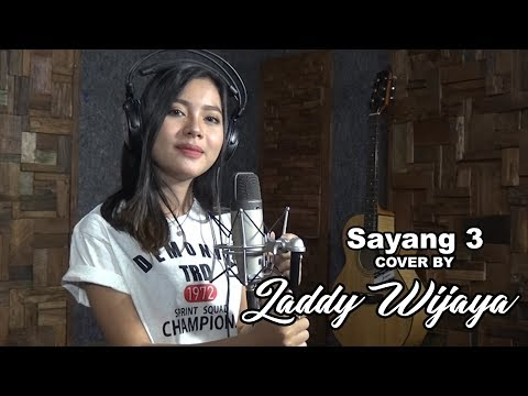 Sayang 3 [ Cover ] By LADDY WIJAYA