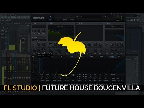 How To Make Future House (Bougenvilla Style)  + FLP