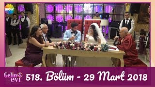 Gelin Evi 518. Bölüm   29 Mart 2018