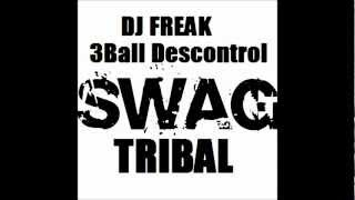 Tribal Mix 2012  3ball Swag    Dj FReak