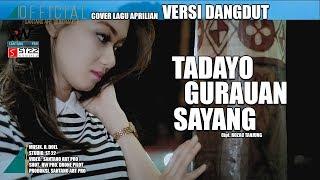RAYOLA  - TADAYO GURAUAN SAYANG - VERSI DANGDUT - APRILIAN - OFFICIAL VIDEO MAKER