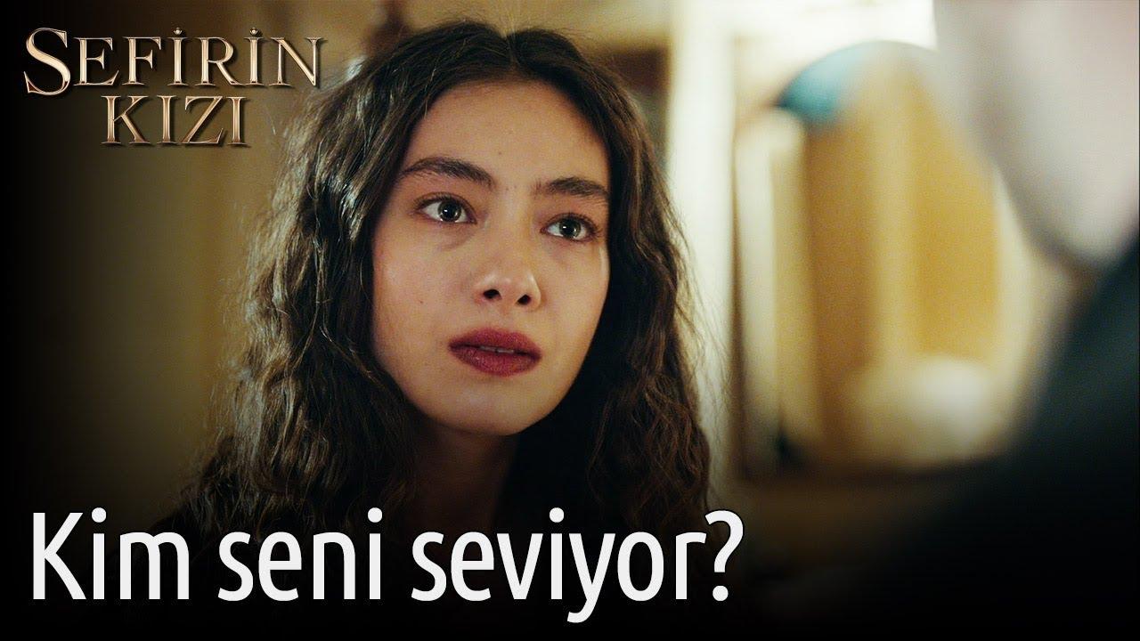 Sefirin Kızı 7. Bölüm - Kim Seni Seviyor?