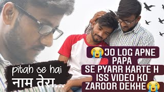 Pitah se hai Naam Tera Full song Boss||Heart Touchingstory of Father & Son || Infame Production 2k20