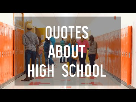 8 Quotes About High School
