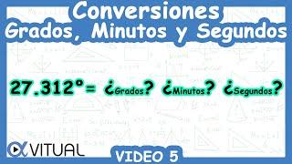 Convertir un ángulo a grados, minutos y segundos ejemplo 1 de 2 | Trigonometría - Vitual