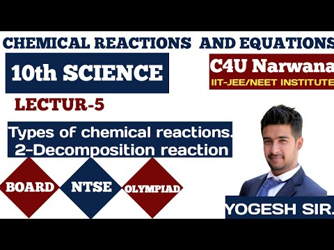Types Of Chemical Reaction।।Decomposition Reaction, For 10th Boards/NTSE/OLYMPIAD।।by Yogesh Dhanda।