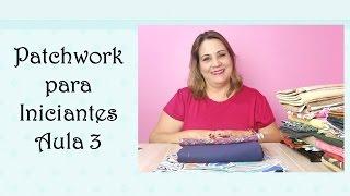 Patchwork para Iniciantes Aula 3 – Como combinar tecidos