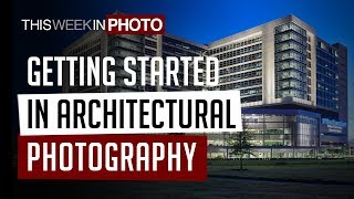 Getting Started in Architectural Photography - with Jeffrey Totaro