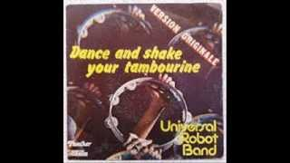 Dance and Shake Your Tambourine - Universal Robot Band