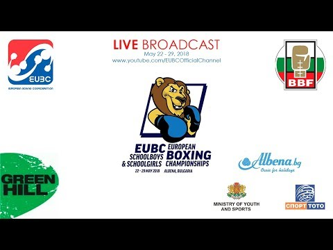 EUBC U15 European Boxing Championships ALBENA 2018 - Day 4 Ring B - 25/05/2018 @ 14:00