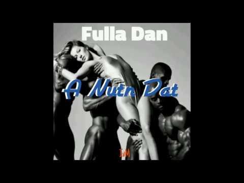 Fulla Dan - A Nutn Dat