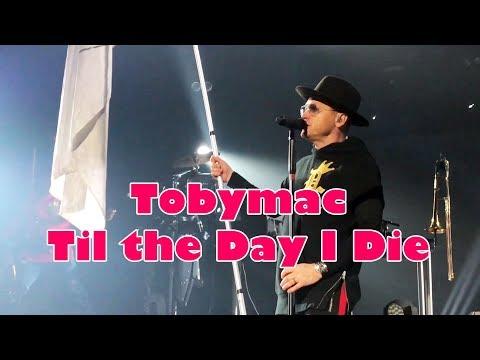 Tobymac - Til The Day I Die - LIVE - Hits Deep tour 2018