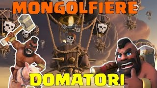 COME ATTACCARE CON DOMATORI E MONGOLFIERE - Clash of Clans ITA