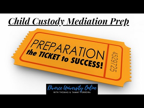 How To Prepare For Child Custody Mediation | Court Ordered Mediation