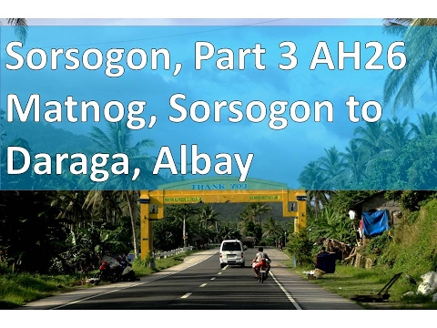 Sorsogon, Part 3 AH26 Matnog, Sorsogon to Daraga, Albay