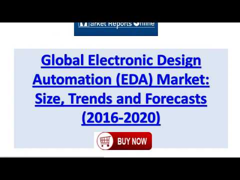 Electronic Design Automation Market Research Report and Trends Forecasts 2017 to 2020