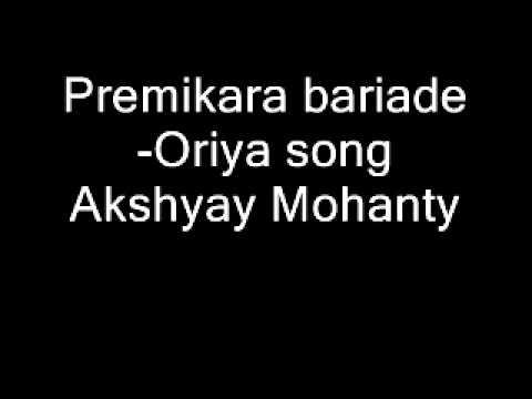 Premikara bariade-Oriya song Akshyay Mohanty