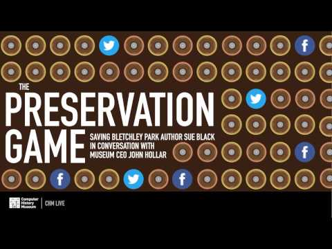 CHM Live   The Preservation Game