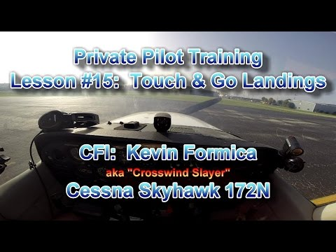 Private Pilot Flight Training, Lesson #15:  Touch & Go Landings