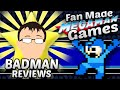 Fan Made Mega Man Games (Part 1) - Badman