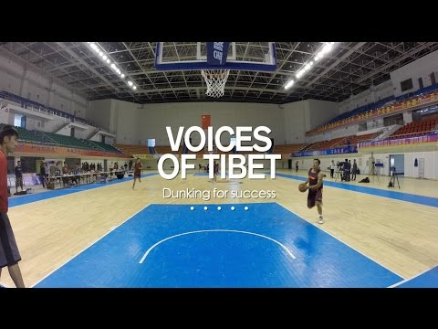 Voices of Tibet: Dunking for success