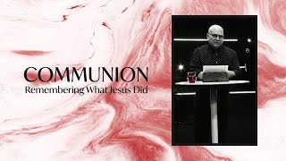 Communion || Church Online Week 2; Lead Pastor Joe Sorce (3/28 & 3/29, 2020)