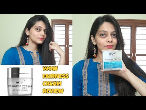 WOW FAIRNESS CREAM REVIEW | BEST FAIRNESS CREAM IN INDIA | SPF 20 | WOW Skin Science