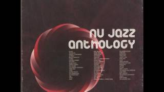 Nu Jazz Anthology - The Classics