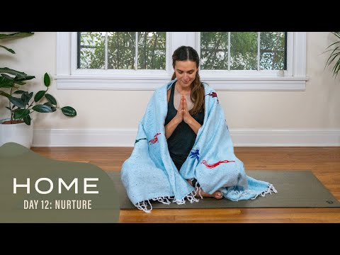 Home - Day 12 - Nurture  |  30 Days of Yoga With Adriene