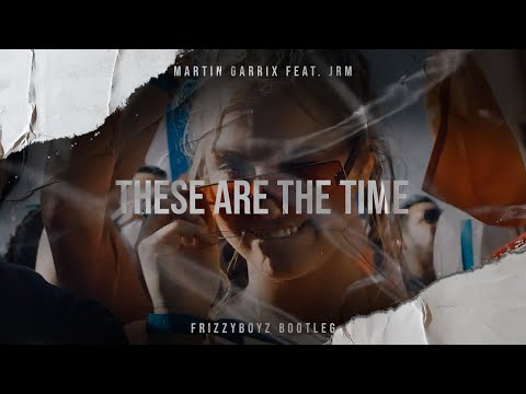 Martin Garrix feat. JRM - These Are The Times (Frizzyboyz Bootleg) Official Videclip HQ