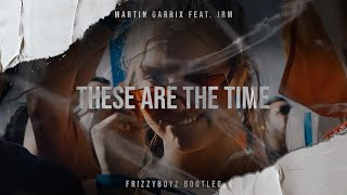 Martin Garrix feat. JRM - These Are The Times (Frizzyboyz Bootleg)  Videclip HQ