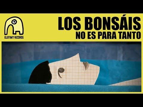 LOS BONSÁIS - No Es Para Tanto [Official]