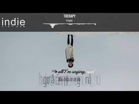 [Vietsub+Lyrics] Khalid - Therapy
