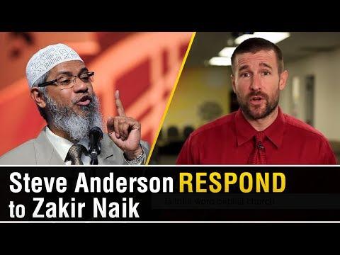 Steve Anderson Respond to Dr. Zakir Naik