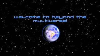Welcome to Beyond The Multiverse!