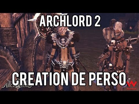 Création de Perso et Gameplay – Archlord 2 – Découverte MMO