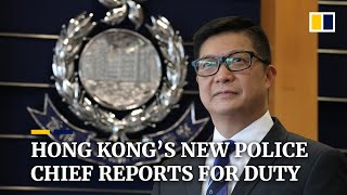 New Hong Kong's police chief on duty after China appointment amid ongoing protests