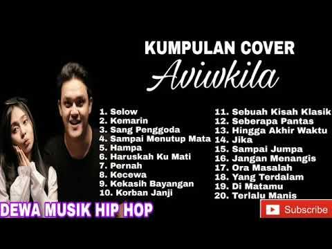 Free Download Kumpulan Album Cover #aviwkila Terbaru 2019 ( Selow, Kemarin, Sampai Menutup Mata) Mp3 dan Mp4