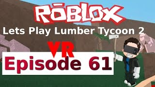 Roblox - Lets Play Lumber Tycoon 2 - Ep 61