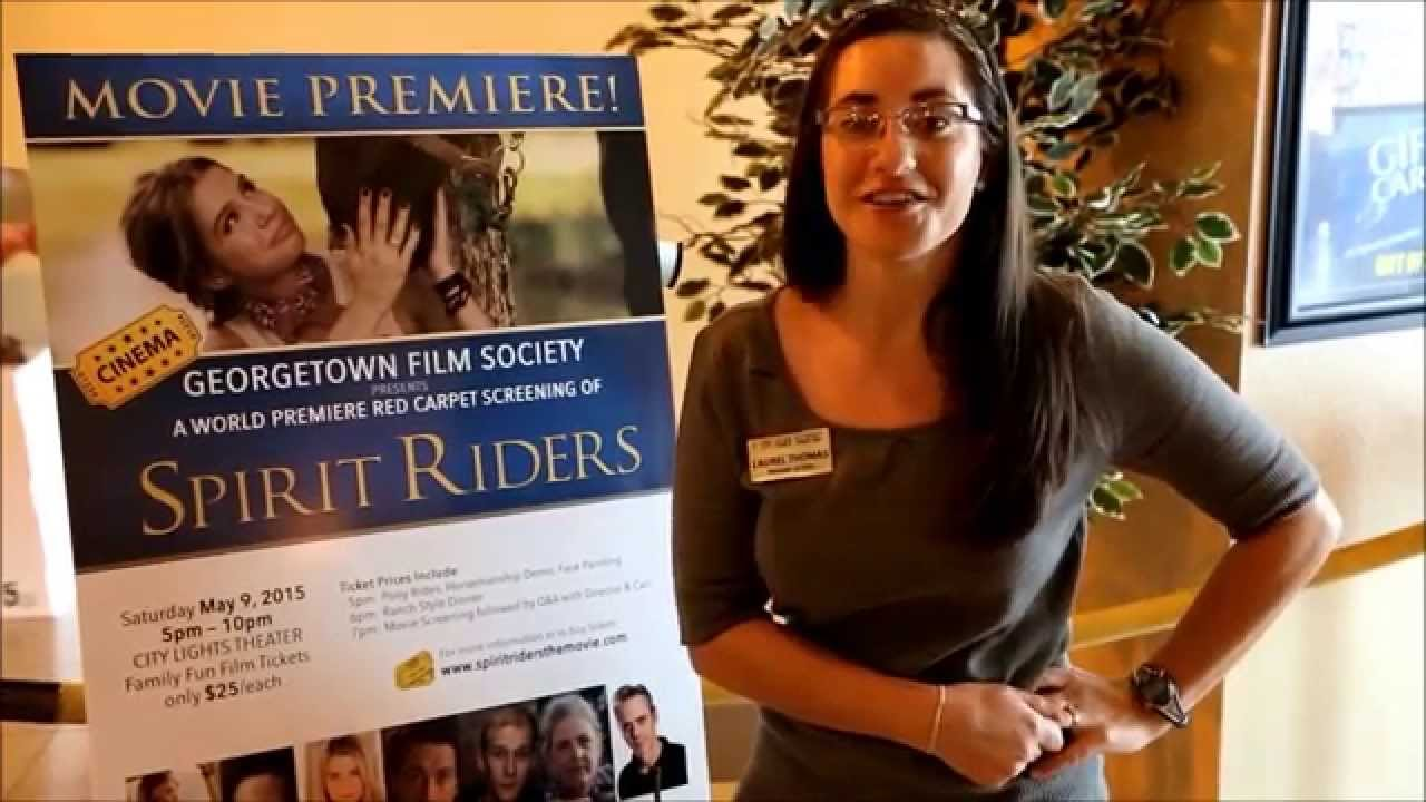 City Lights Theatre Invites You To Georgetown Film Societyu0027s Red Carpet  Premiere Of Spirit Riders