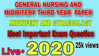 GENERAL NURSING AND MIDWIFERY 3rd yr  MIDWIFERY AND GYNAECOLOGY Most important exam Question 2020